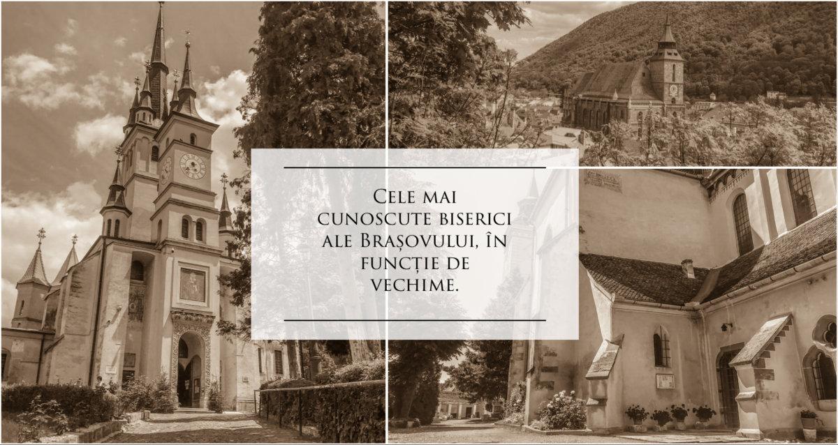 Cele mai cunoscute biserici ale Brașovului, în funcție de vechime.