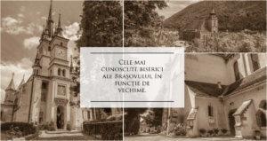 Cele mai cunoscute biserici ale Brașovului, în funcție de vechime