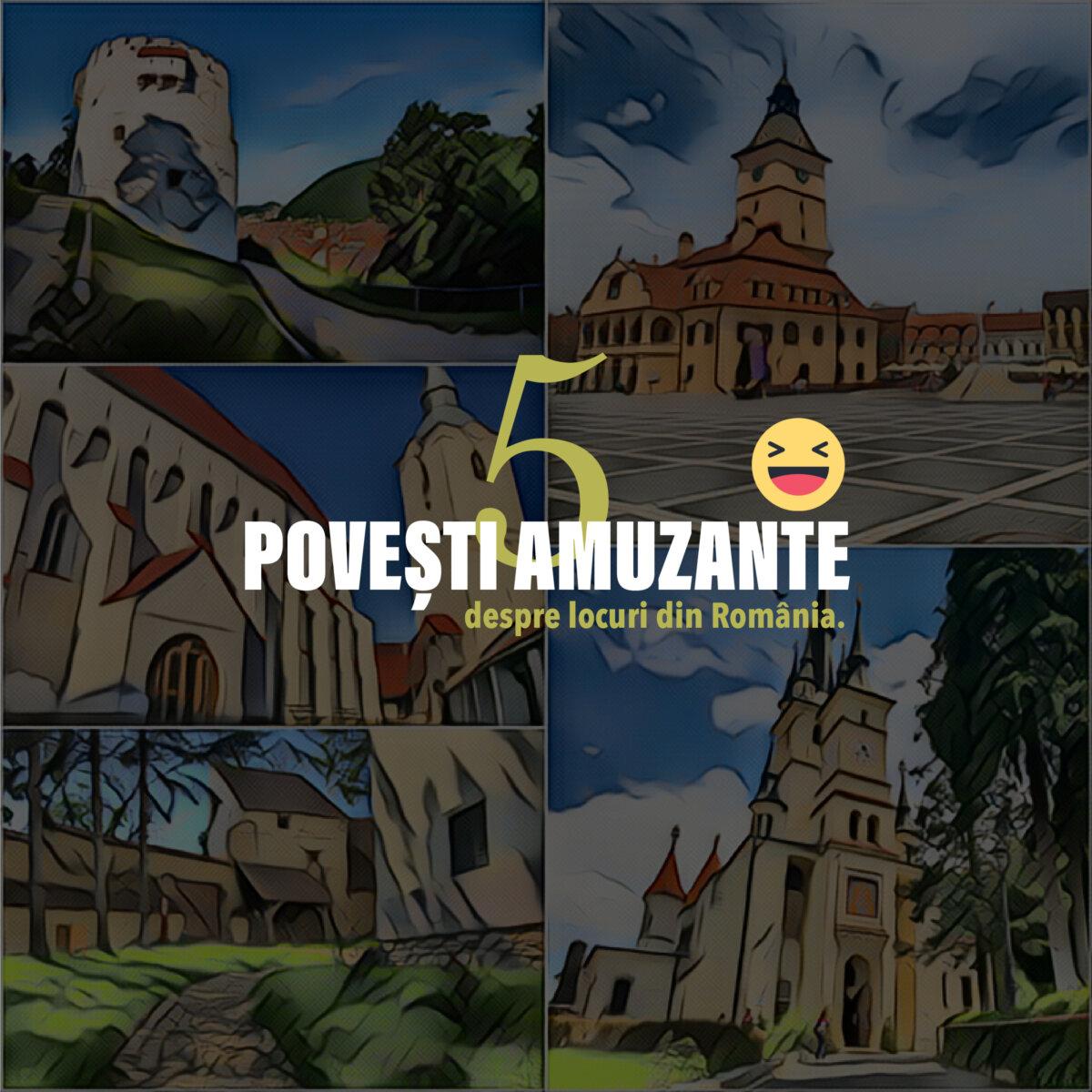 5 Povești amuzante. Despre locuri din România.